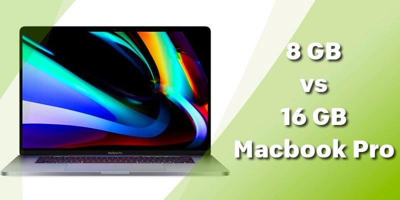 8GB Vs 16GB Macbook Pro