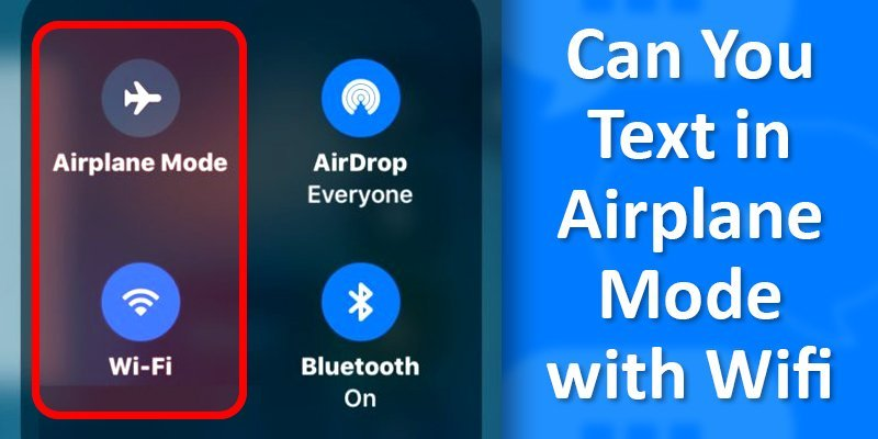 The Solution Can You Text In Airplane Mode With Wifi