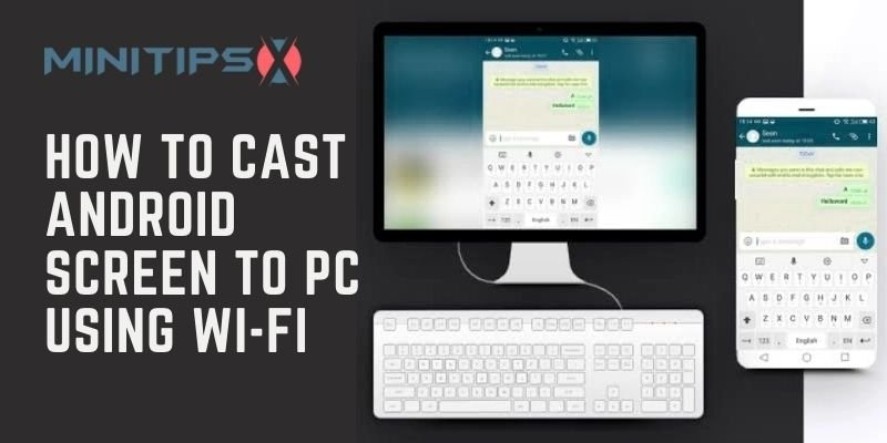 How to Cast Android Screen to PC Using Wi-Fi