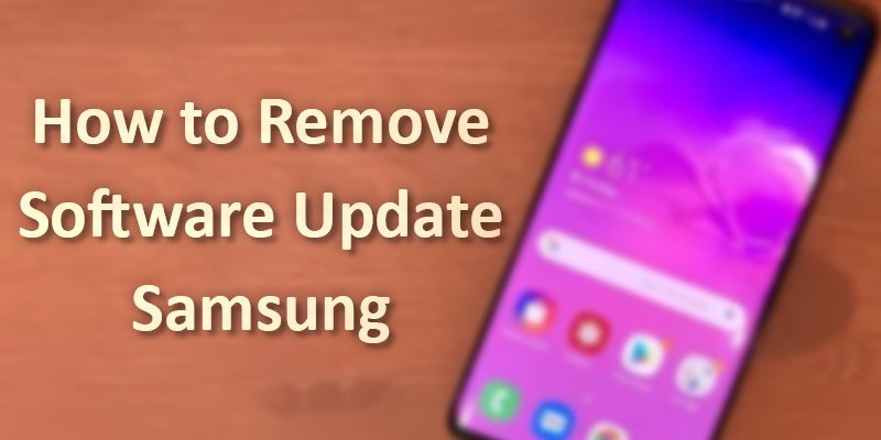 how to remove software update on samsung