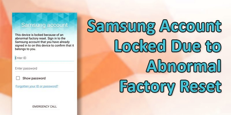 Samsung Account Locked Due to abnormal Factory