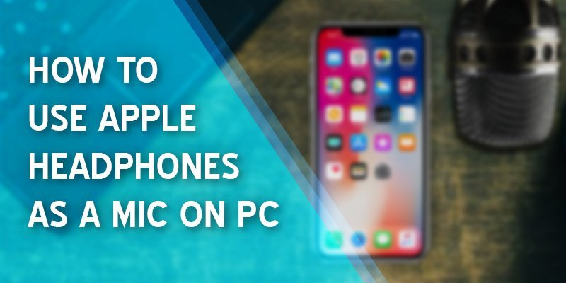 how to use apple headphones as a mic on pc