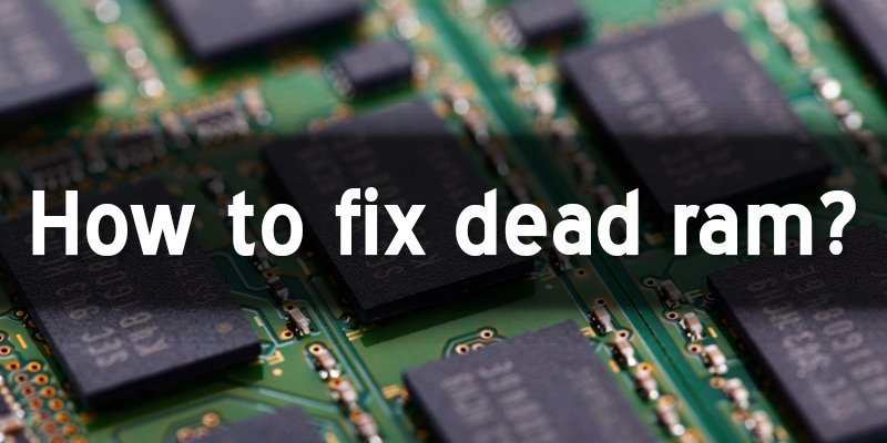how to fix dead ram