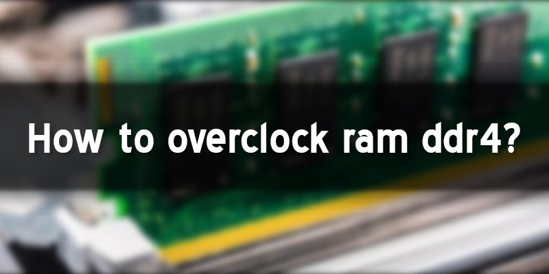 how to overclock ram ddr4