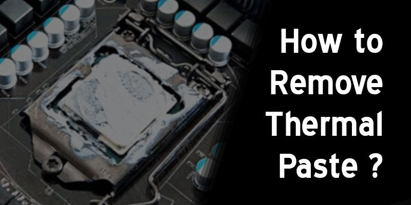 how to remove thermal paste