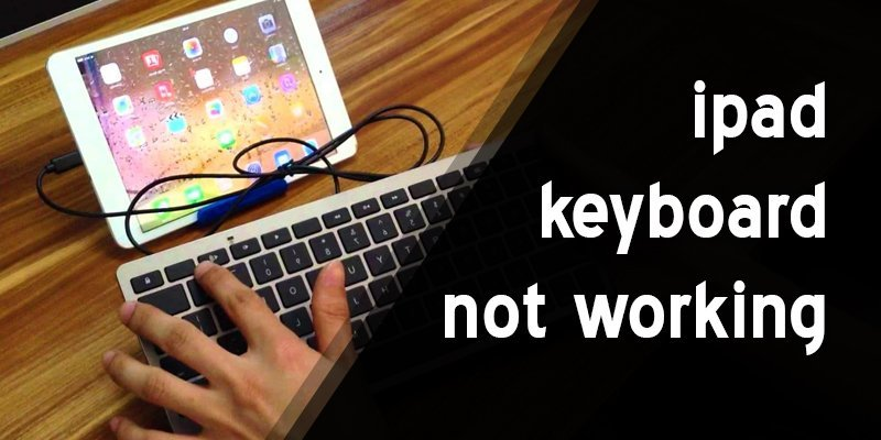 ipad keyboard not working