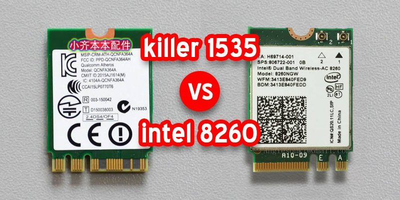 killer 1535 vs. intel 8260