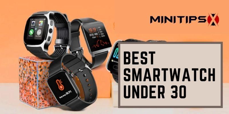 Best Smartwatch Under 30