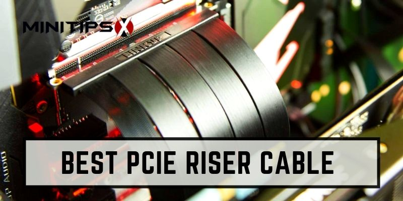 Best PCIe Riser Cable