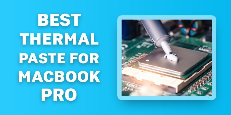 best thermal paste for macbook pro