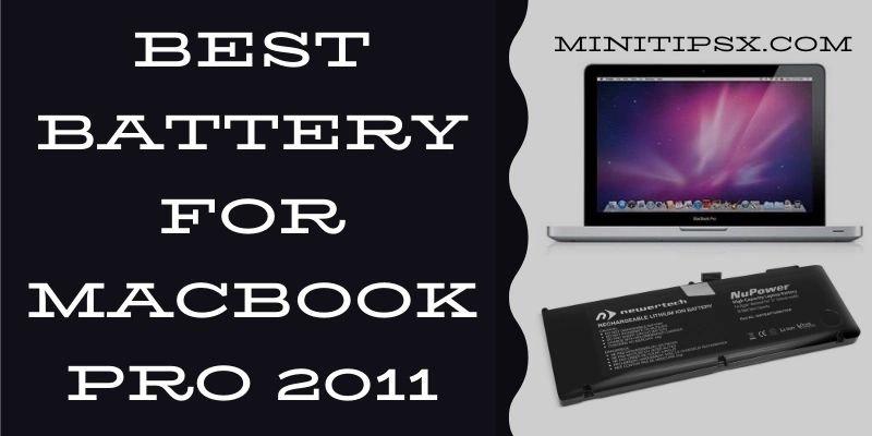 Best Battery for MacBook Pro 2011