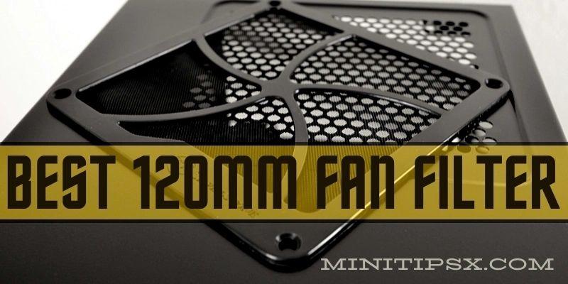 Best 120mm Fan Filter