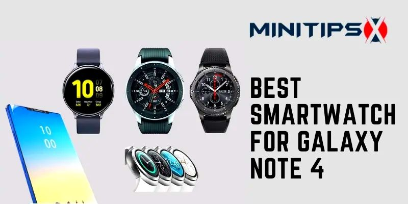 Best Smartwatch For Galaxy Note 4
