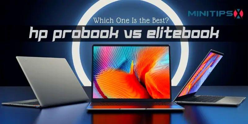 HP ProBook Vs EliteBook